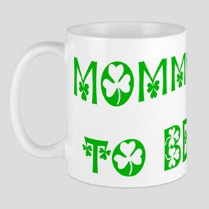 Mommy to Be -Irish  Mug