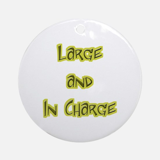 Large And In Charge Ornament (Round)