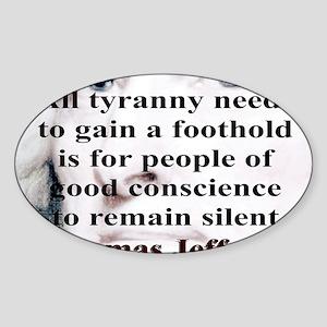 Tyranny?  Not here!  Sticker (Oval)