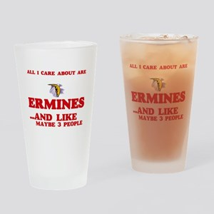 All I care about are Ermines Drinking Glass