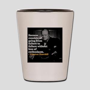 Winston Churchill on Sucess over failur Shot Glass