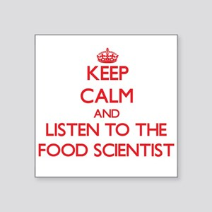 Keep Calm and Listen to the Food Scientist Sticker