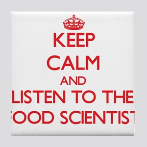 Keep Calm and Listen to the Food Scientist Tile Co