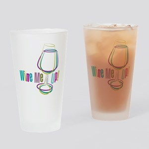Wine Me Up! Drinking Glass