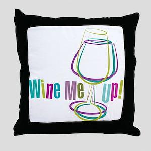 Wine Me Up! Throw Pillow