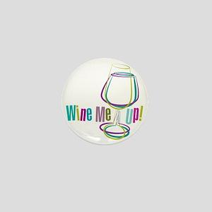 Wine Me Up! Mini Button