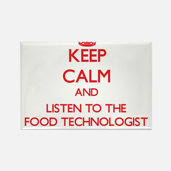Keep Calm and Listen to the Food Technologist Magn