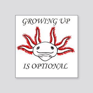 "Growing Up Is Optional Square Sticker 3"" x 3"""