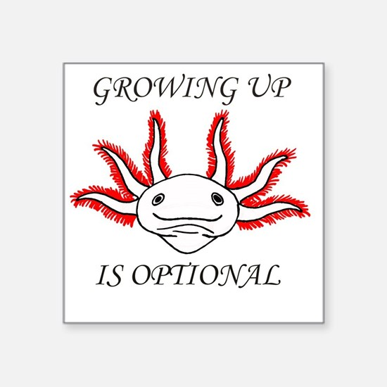 """Growing Up Is Optional Square Sticker 3"""" x 3"""""""
