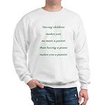 Having Children Sweatshirt