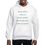 Having Children Hooded Sweatshirt