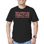 Becoming An Adult Was Dumb Men's Fitted T-Shirt (d
