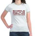 Becoming An Adult Was Dumb Jr. Ringer T-Shirt