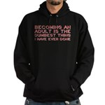 Becoming An Adult Was Dumb Hoodie (dark)