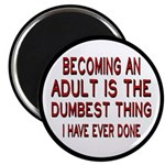Becoming An Adult Was Dumb Magnet