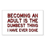 Becoming An Adult Was Dumb Sticker (Rectangle)