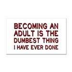 Becoming An Adult Was Dumb Rectangle Car Magnet