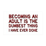Becoming An Adult Was Dumb 35x21 Wall Decal