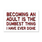Becoming An Adult Was Dumb Car Magnet 20 x 12