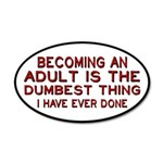 Becoming An Adult Was Dumb 20x12 Oval Wall Decal