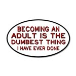 Becoming An Adult Was Dumb 35x21 Oval Wall Decal