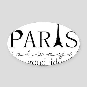 Oui! Oui! Paris anyone? Oval Car Magnet