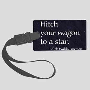 Hitch your wagon to a star Large Luggage Tag