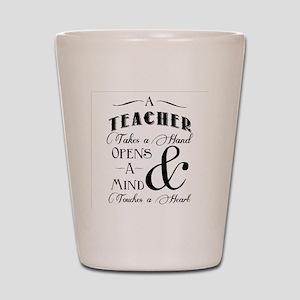 Teachers open minds Shot Glass