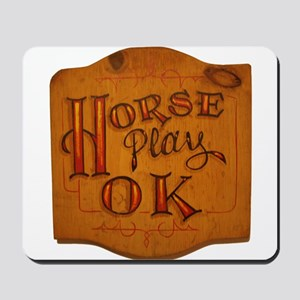 Horse Play OK Mousepad