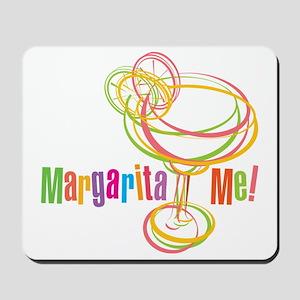 Margarita Me! Mousepad