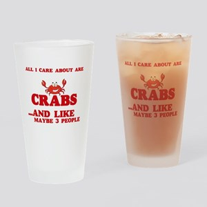 All I care about are Crabs Drinking Glass