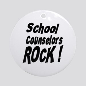 School Counselors Rock ! Ornament (Round)