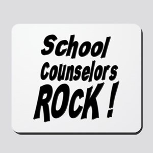 School Counselors Rock ! Mousepad