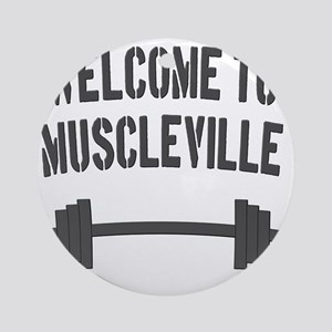 Welcome to Muscleville Round Ornament