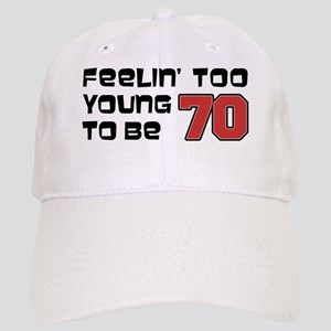 Too Young To Be 70 Cap
