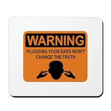 warning: plugging ears Mousepad
