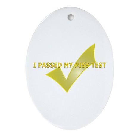 Piss Test Passer Oval Ornament