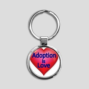 Adoption is love Round Keychain
