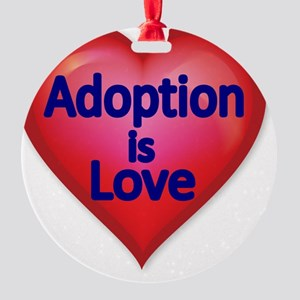 Adoption is love Round Ornament