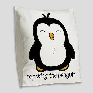 No Poking The Penguin Burlap Throw Pillow