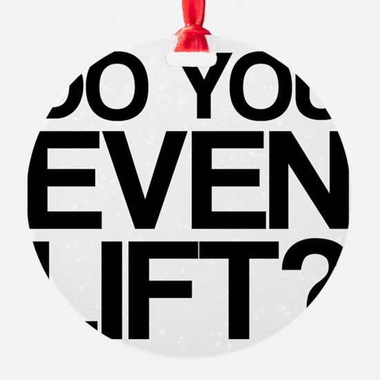 Do You Even Lift Bro Ornament