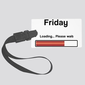 Friday is coming Large Luggage Tag