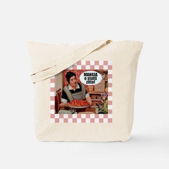 Mangia e Statti Zitto Tote Bag