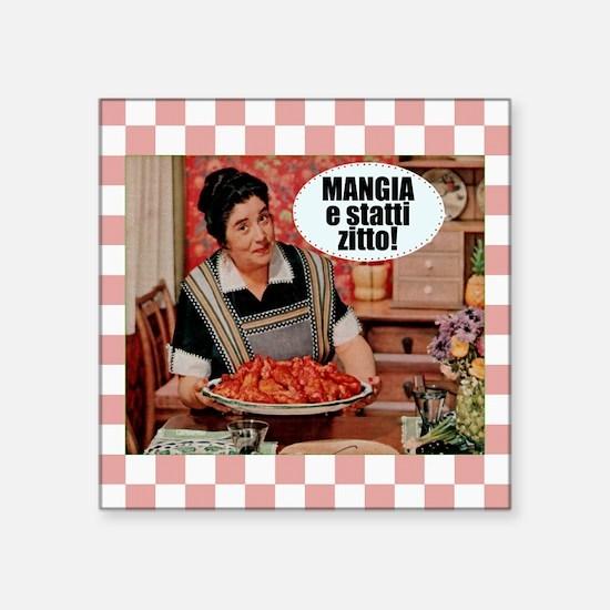 """Mangia e Statti Zitto Square Sticker 3"""" x 3"""""""