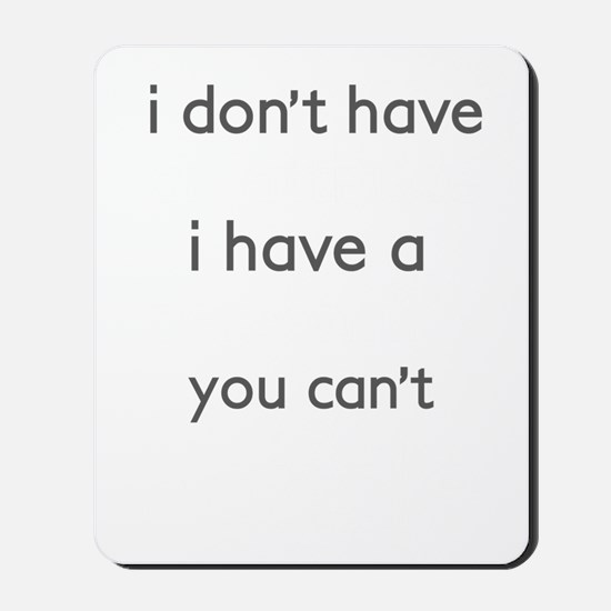 Funny quote attitude Mousepad