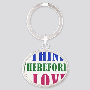 I Think Therefore I Love Oval Keychain