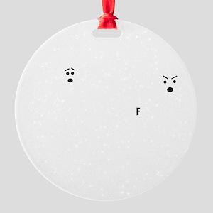 Dont drop the F bomb Round Ornament