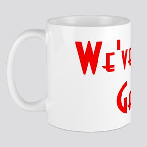 Weve Got Gas Mug