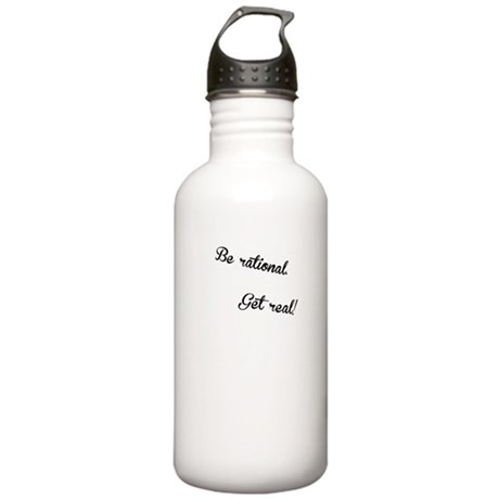 Be rational, Get real! Stainless Water Bottle 1.0L
