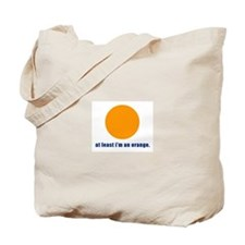 at least i'm an orange Tote Bag